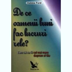 DE CE OAMENII BUNI FAC LUCRURI RELE? - DEBBIE FORD