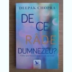 DE CE RADE DUMNEZEU? - DEEPAK CHOPRA
