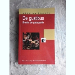 DE GUSTIBUS, BREVIAR DE GASTROSOFIE - MADALINA DIACONU