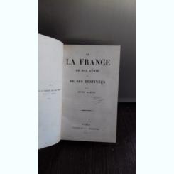 DE LA FRANCE DE SON GENIE ET DE SES DESTINEES - HENRI MARTIN (GENIILE FRANTEI SI DESTINELE LOR)