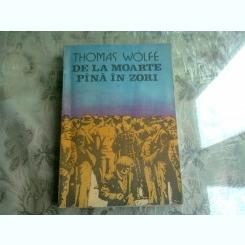 DE LA MOARTE PANA-N ZORI - THOMAS WOLFE