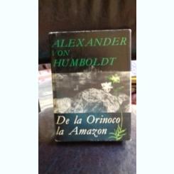 DE LA ORINOCO LA AMAZON - ALEXANDER VON HUMBOLD
