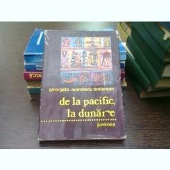 De la Pacific, la Dunare - Georgeta Aramescu Anderson