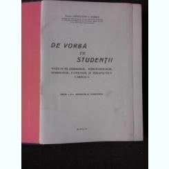 DE VORBA CU STUDENTII, NOTIUNI DE FIZIOLOGIE, FIZIOPATOLOGIE, SEMIOLOGIE, PATOLOGIE SI TERAPEUTICA CARDIACA - CONSTANTIN C. ILIESCU