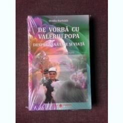 DE VORBA CU VALERIU POPA DESPRE SANATATE SI VIATA - OVIDIU HARBADA  CONTINE CD