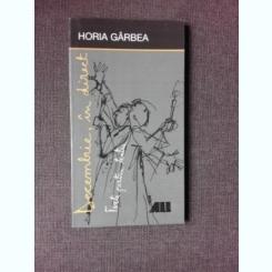 DECEMBRIE, IN DIRECT - HORIA GARBEA  (TEXTE PENTRU TEATRU, CARTE CU DEDICATIE)