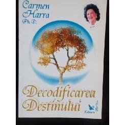 DECODIFICAREA DESTINULUI - CARMEN HARA