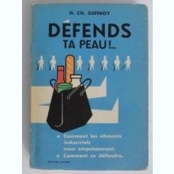 Defends ta peau!... - H.Ch. Geffroy