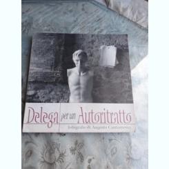 DELEGA PER UN AUTORITRATTO, FOTOGRAFII DE AUGUSTO CANTAMESSA
