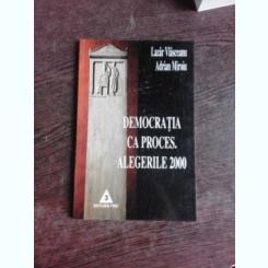 DEMOCRATIA CA PROCES, ALEGERILE 2000 - LAZAR VLASCEANU