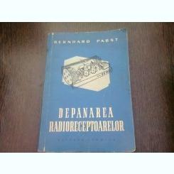 DEPANAREA RADIORECEPTOARELOR - BERNHARD PABST