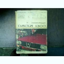 Der Personenkraftwagen Dacia 1300 - A. Brebenel, C. Mondiru, I. Farcasu