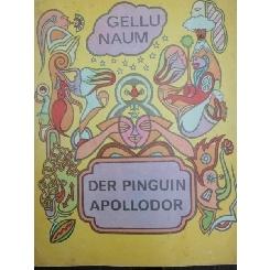 DER PINGUIN APOLLODOR - GELU NAUM