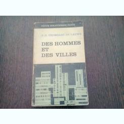DES HOMMES ET DES VILLES - P.H. CHOMBART DE LAUWE  (carte in limba franceza)