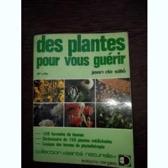 Des plantes pour vous guerir - Jean de Sille
