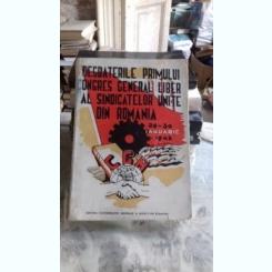 DESBATERILR PRIMULUI CONGRES GENERAL LIBER AL SINDICATELOR UNITE DIN ROMANIA 26-30 IANUARIE 1945