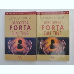 DESCOPERA FORTA DIN TINE , VOL. I - II DE ANTHONY ROBBINS