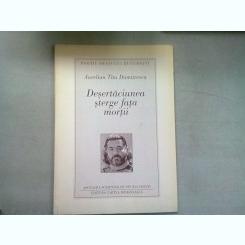 DESERTACIUNEA STERGE FATA MORTII - AURELIAN TITU DUMITRESCU   (DEDICATIE)