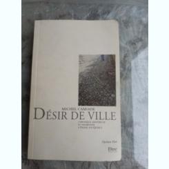 DESIR DE VILLE - MICHEL CAMIADE  (CARTE IN LIMBA FRANCEZA)