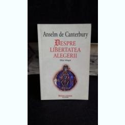 DESPRE LIBERTATEA ALEGERII - ANSELM DE CANTERBURY
