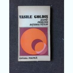 DESPRE PROBLEMA NATIONALITATILOR - VASILE GOLDIS