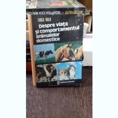 DESPRE VIATA SI COMPORTAMENTUL ANIMALELOR DOMESTICE - ERICH KOLB