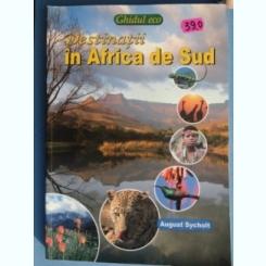 Destinatii in Africa de Sud | Ghidul eco | August Sycholt | Editura MAST