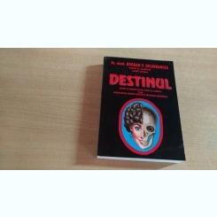 DESTINUL - DR. MED. BOGDAN V. DELAVRANCEA