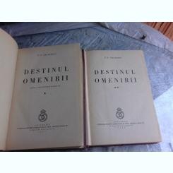DESTINUL OMENIRII - P. P. NEGULESCU  VOL.1+2