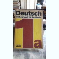 DEUSTCH EIN LEHRBUCH FUR AUSLANDER - HERDER INSTITUT  (LIMBA GERMANA. MANUAL PENTRU STRAINI)