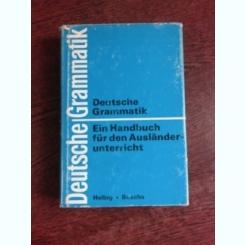 DEUTSCHE GRAMMATIK - GERHARD HELBIG  (CARTE IN LIMBA GERMANA)