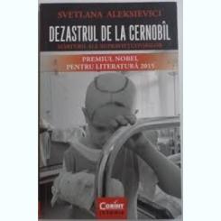 DEZASTRUL DE LA CERNOBIL - SVETLANA ALEKSIEVICI