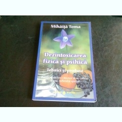 DEZINTOXICAREA FIZICA SI PSIHICA - MIHAITA TOMA