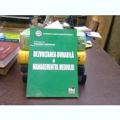 Dezvoltarea durabila si managementul mediului - Virginia Campeanu