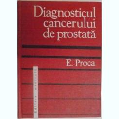 DIAGNOSTICUL CANCERULUI DE PROSTATA DE E. PROCA , 1977