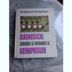 DIAGNOSTICUL CITOLOGIC SI HISTOLOGIC AL ADENOPATIILOR -ION MACAVEI- GEORGE SIMU