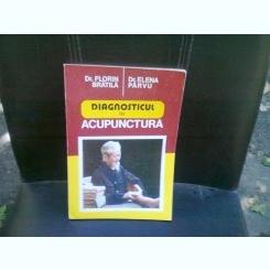 DIAGNOSTICUL IN ACUPUNCTURA - FLORIN BRATILA