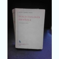 DIALECTOLOGIA ESPANOLA - ALONSO ZAMORA VICENTE  (CARTE IN LIMBA SPANIOLA, CU DEDICATIE PENTRU ANDREI AVRAM)