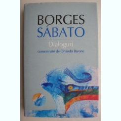 DIALOGURI - BORGES SABATO