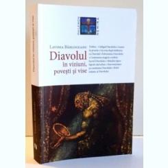 DIAVOLUL IN VIZIUNI, POVESTI SI VISE DE LAVINIA BARLOGEANU ,