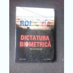 DICTATURA BIOMETRICA, CIPUL CONTROLULUI TOTAL