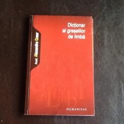 Dictionar al greselilor de limba - Alexandru Graur