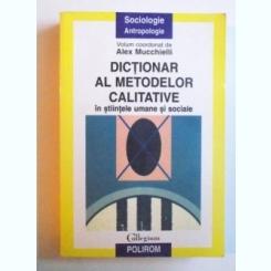 DICTIONAR AL METODELOR CALITATIVE IN STIINTELE UMANE SI SOCIALE DE ALEX MUCCHIELLI ,