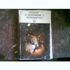 DICTIONAR DE ASTRONOMIE SI ASTRONAUTICA - CALIN POPOVICI