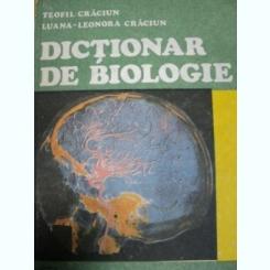 DICTIONAR DE BIOLOGIE- TEOFIL CRACIUN SI LUANA LEONORA CRACIUN,