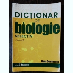DICTIONAR DE BIOLOGIE - VOL II -ELENA COMANESCU