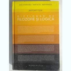 DICTIONAR DE FILOZOFIE SI LOGICA DE ANTONY FLEW