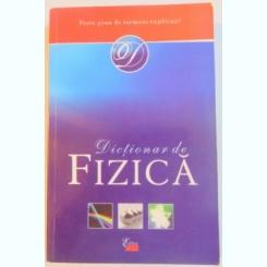 DICTIONAR DE FIZICA ,