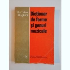 DICTIONAR DE FORME SI GENUNRI MUZICALE DE DUMITRU BUGHICI , EDITURA MUZICALA , 1978