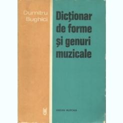 DICTIONAR DE FORME SI GENURI MUZICALE DE DUMITRU BUGHICI